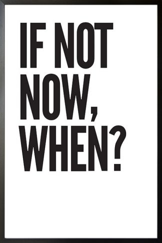 If not now when poster with frame