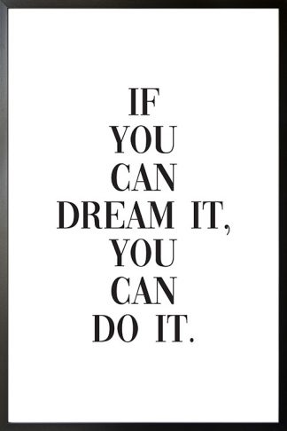 If you can dream it poster with frame