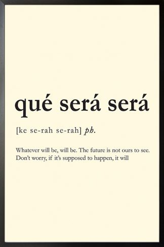 Que Sera Sera Meaning poster with frame