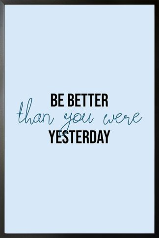 Be Better than you were yesterday typography poster with frame