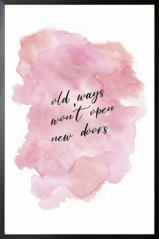 Old ways won't open new doors watercolor typography poster with frame