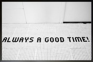 Always have a good time Poster