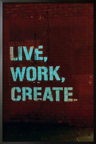 Live, work, create poster