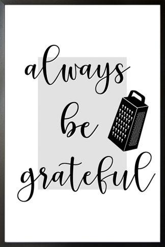Always be grateful Poster