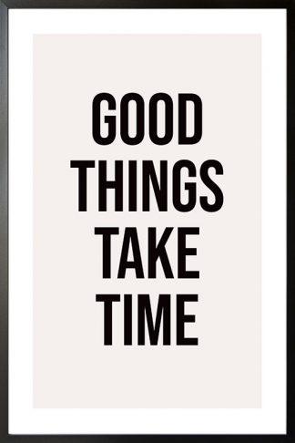 Good things take time poster