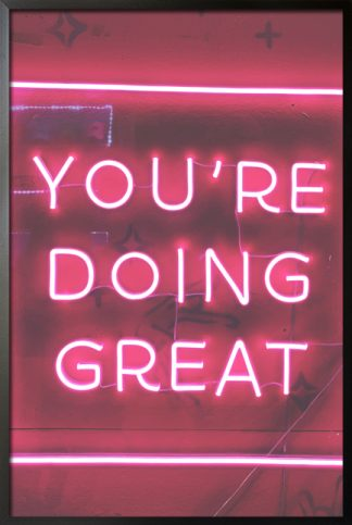 Neon you're doing great 2 poster